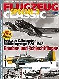 Deutsche Bomber und Schlachtflieger 1939-1945 - Flugzeug Classic Special