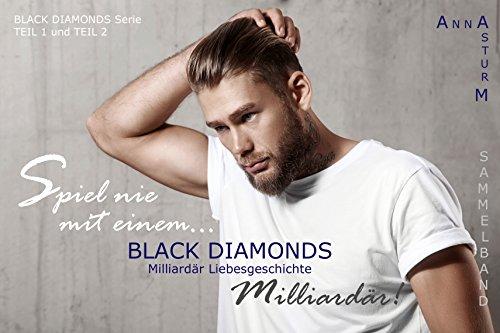 BLACK DIAMONDS: Spiel nie mit einem… Milliardär! (Sammelband 1 + 2)