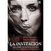 La Invitación : Saga El Libro Secreto de Hitler 1 (Saga Libro Secreto de Hitler )