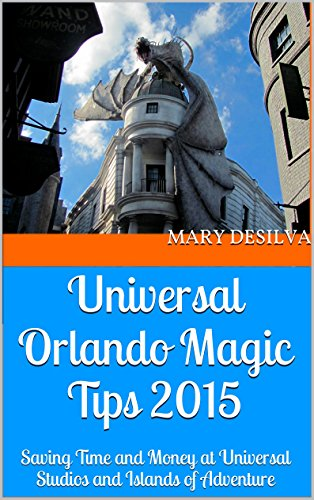 universal-orlando-magic-tips-2015-saving-time-and-money-at-universal-studios-and-islands-of-adventur