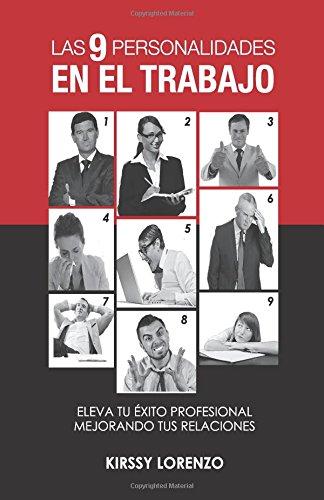 Las 9 personalidades en el trabajo 2da edicion: eleva tu exito profesional mejorando tus relaciones laborales