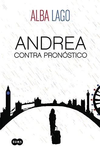 Andrea contra pronóstico (Femenino singular) por Alba Lago