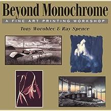 Beyond Monochrome: A Fine Art Printing Workshop