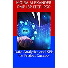 Data Analytics and KPIs for Project Success (English Edition)