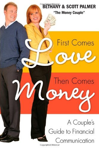 First Comes Love, Then Comes Money: A Couple's...