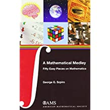 A Mathematical Medley: Fifty Easy Pieces on Mathematics
