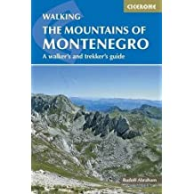 The Mountains of Montenegro: A Walker's and Trekker's Guide by Rudolf Abraham (2015-07-30)