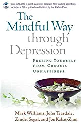 [The Mindful Way Through Depression: Freeing Yourself from Chronic Unhappiness] (By: Mark Williams) [published: August, 2007]