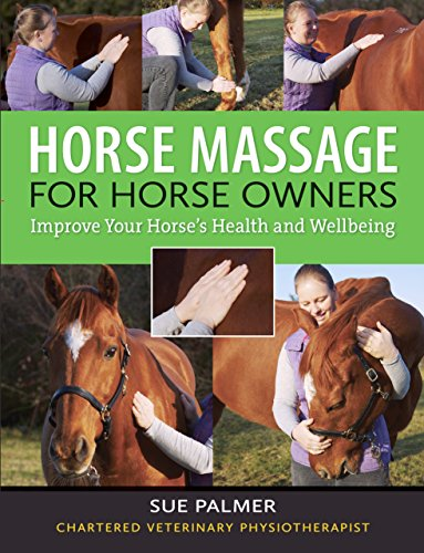 Horse Massage for Horse Owners: Improve Your Horse's Health and Wellbeing (English Edition) por Sue Palmer