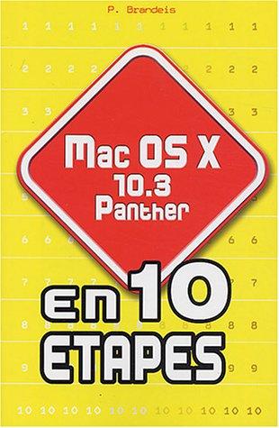 Mac OS X.3 Panther en 10 étapes par P. Brandeis