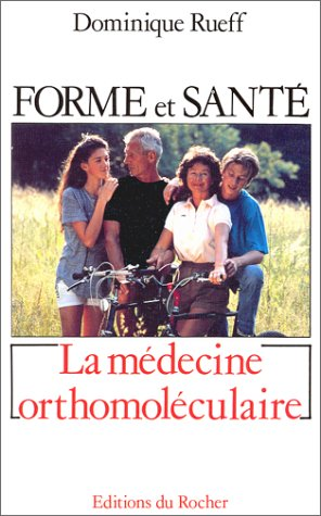 Forme et santé, une révolution : la médecine orthomoléculaire