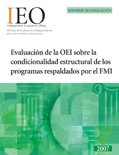 Evaluación de la OEI sobre la condicionalidad estructural de los programas respaldados por el FMI: por International Monetary Fund. Independent Evaluation Office