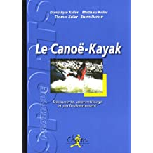 Le canoë-kayak : Découverte, apprentissage et perfectionnement