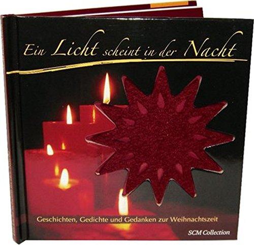 Ein Licht scheint in der Nacht: Geschichten, Gedichte und Gedanken zur Adventszeit -