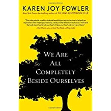 We Are All Completely Beside Ourselves (Pen/Faulkner Award - Fiction) by Karen Joy Fowler (2013-05-30)