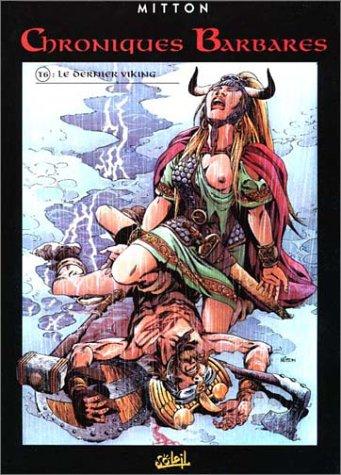 Chroniques barbares, tome 6 : le dernier viking