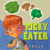 Books for Kids: Picky Eater: (Children's book about a Kid Who Tries Eating Vegetables, Growing Up Books, Picture Books, Preschool Books, Ages 3-5, Baby Books, Kids Book, Bedtime Story