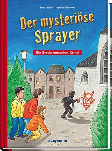 Der mysteriöse Sprayer: Ein Erstkommunion-Krimi