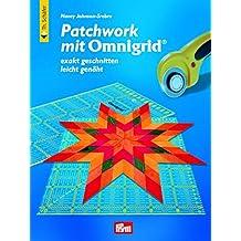 Patchwork mit Omnigrid®: Exakt geschnitten - leicht genäht