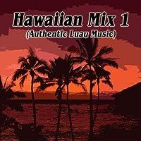 Hawaiian Mix 1 (Authentic Luau Music)