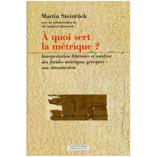 A quoi sert la métrique ? : Interprétation littéraire et analyse des formes métriques grecques : une introduction