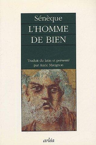 L'Homme de Bien : Les Bienfaits (Livres V, VI et VII)