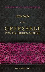 Gefesselt von Dr. Duken Moore (Medicine of Love Edition 1)