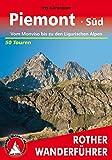 Piemont Süd: Vom Monviso bis zu den Ligurischen Alpen. 50 Touren (Rother Wanderführer) - Iris Kürschner