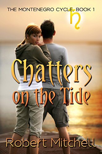 Chatters on the Tide (The Montenegro Cycle Book 1) (English Edition)