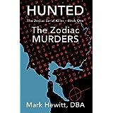 Hunted: The Zodiac Murders (The Zodiac Serial Killer Book 1) (English Edition)