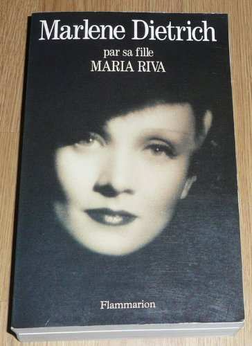 Marlene Dietrich : Par sa fille