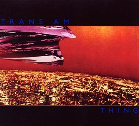 Thing by Trans Am (2010-04-20)