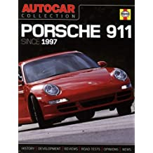 Autocar Collection: Porsche 911 Since 1997 The Best Words, Photos and Data from the World's Oldest Car Magazine