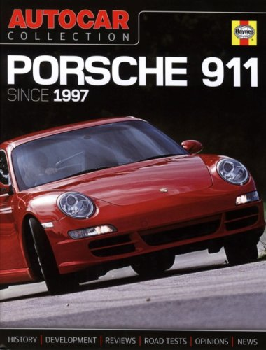 Autocar Porsche 911 Since 1997: The Best Words, Photos and Data from the World's Oldest Car Magazine (Autocar Collection)