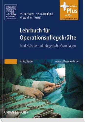 Lehrbuch für Operationspflegekräfte: Medizinische und pflegerische Grundlagen