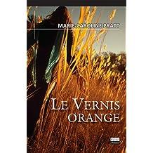 Le vernis orange: Roman (Récits et romans)