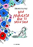 Érase una vez una princesa que se salvó sola / Once Upon a Time There Was a Princess Who Saved Herself