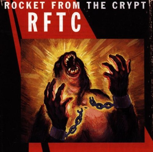 R.F.T.C. by Rocket From the Crypt (1998-07-06)