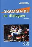 Grammaire en dialogues: Livre + corrigés + CD audio. Livre + Audio-CD + Corrigés