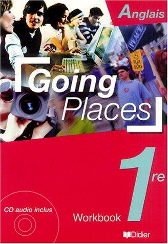 Going Places : Anglais, 1ère (cahier)