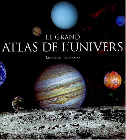 Le grand atlas de l'univers par Leopoldo Benacchio