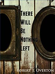 There Will Be Nothing Left (Short Stories)