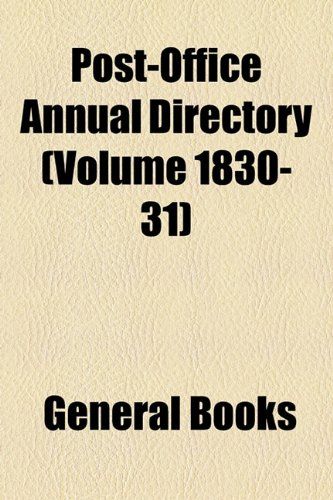 Post-Office Annual Directory (Volume 1830-31)