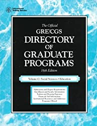The Official Gre Cgs Directory of Graduate Programs: Social Sciences, Education (Directory of Graduate Programs Vol C: Social Science, Education)