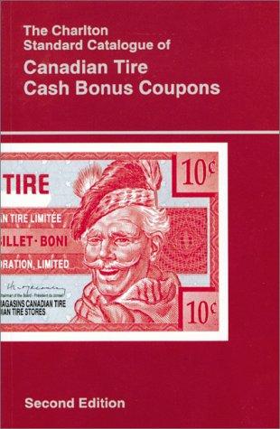 The Charlton Standard Catalogue of Canadian Tire Cash Bonus Coupons