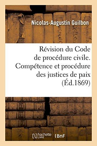 Révision du Code de procédure civile. Compétence et procédure des justices de paix par Guilbon-N-A