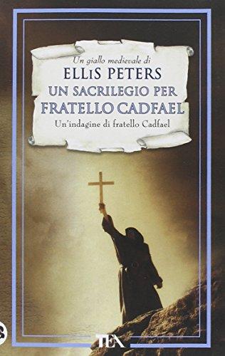 Un sacrilegio per fratello Cadfael. Le indagini di fratello Cadfael: 19