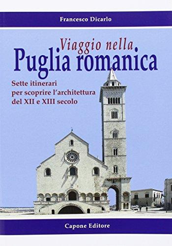 Viaggio nella Puglia romanica. Sette itinerari per scoprire l'architettura del XII e XIII secolo - Amazon Libri