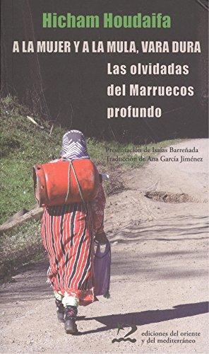 A la mujer y a la mula, vara dura (sociedades del oriente y del mediterráneo)