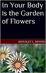 In Your Body is the Garden of Flowers: A Tapestry Of Tales (English Edition)